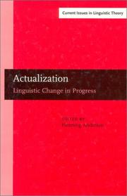 Cover of: Actualization: Linguistic Change in Progress (Amsterdam Studies in the Theory and History of Linguistic Science, Series IV: Current Issues in Linguistic Theory) |