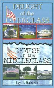 Cover of: Delight of the Overclass! Demise of the Middleclass!