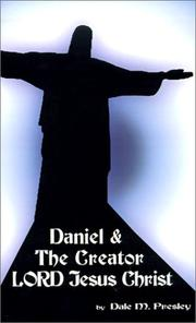 Cover of: Daniel & the Creator Lord Jesus Christ | Dale M. Presley
