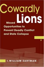 Cover of: Cowardly Lions: Missed Opportunities To Prevent Deadly Conflict And State Collapse