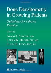 Cover of: Bone Densitometry in Growing Patients (Current Clinical Practice) | Aenor J Sawyer