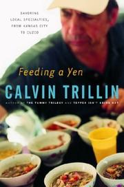 Cover of: Feeding a Yen: Savoring Local Specialties, from Kansas City to Cuzco