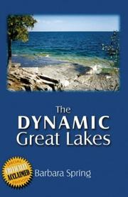 Cover of: The Dynamic Great Lakes | Barbara Spring