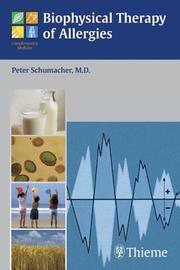 Cover of: Biophysical Therapy Of Allergies | Peter, M.D. Schumacher
