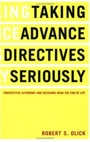 Cover of: Taking Advance Directives Seriously | Robert S. Olick