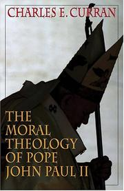 Cover of: The Moral Theology Of Pope John Paul II (Moral Traditions Series) | Charles E. Curran