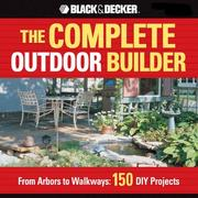 Cover of: The Complete Outdoor Builder: From Arbors to Walkways | Creative Publishing international