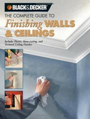Cover of: The Complete Guide to Finishing Walls & Ceilings | Tom Lemmer