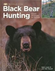 Black Bear Hunting by Gary Lewis, Lee Van Tassel