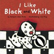 Cover of: I like black and white | Barbara Jean Hicks