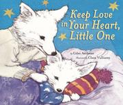 Cover of: Keep Love in Your Heart, Little One | Giles Andreae