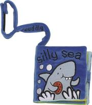 Cover of: Silly Sea (Cuddly Cuffs) | Lucy Richards