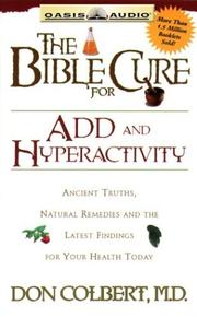 Cover of: Bible Cure for Add and Hyperactivity: Ancient Truths, Natural Remedies and the Latest Findings for Your Health Today (Bible Cure (Oasis Audio))