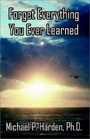 Cover of: Forget Everything You Ever Learned