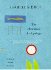 Cover of: The Hawaiian archipelago: six months among the palm groves, coral reefs, and volcanoes of the Sandwich Islands