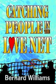 Cover of: Catching People in the Love Net | Bernard Williams