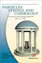 Cover of: Proceedings of the eighth international conference, particles, strings, and Cosmology | International Symposium on Particles, Strings, and Cosmology (8th 2001 University of North Carolina at Chapel Hill)