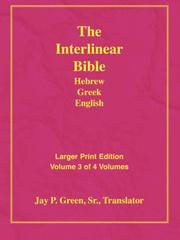 Cover of: Larger Print Interlinear Hebrew Greek English Bible, Volume 3 of 3 Volumes | Sr., Jay, P Green