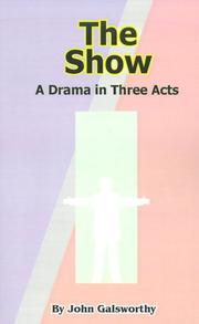 Cover of: The show: a drama in three acts.