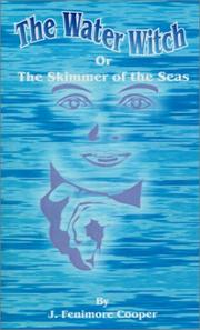 Cover of: The Water-Witch or the Skimmer of the Seas | James Fenimore Cooper