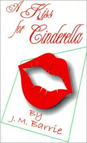 A kiss for Cinderella by J. M. Barrie