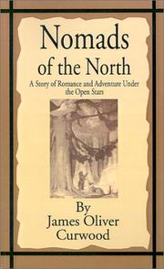 Cover of: Nomads of the North | James Oliver Curwood