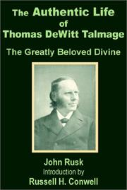 Cover of: The Authentic Life of Thomas Dewitt Talmage | John Rusk