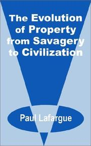 Cover of: The evolution of property from savagery to civilization