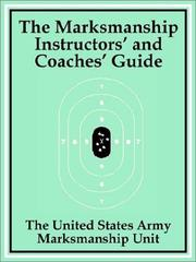 Cover of: The Marksmanship Instructors' and Coaches' Guide