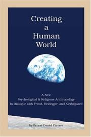 Cover of: Creating a Human World | Ernest Daniel Carrere