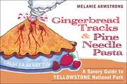 Cover of: Ginger Bread Tracks and Pine Needle Pasta | Melanie Armstrong