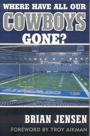 Cover of: Where Have All Our Cowboys Gone? | Brian Jensen