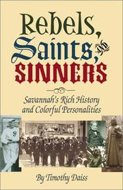 Cover of: Rebels, saints, and sinners : Savannah's rich history and colorful personalities