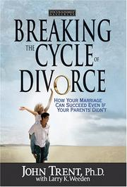 Cover of: Breaking the cycle of divorce : [how your marriage can succeed even if your parents' didn't ]