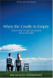 Cover of: When the Cradle Is Empty (Focus on the Family Presents.) | John Van Regenmorter