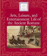 Cover of: Lucent Library of Historical Eras - Arts, Leisure and Entertainment: Life of the Ancient Romans (Lucent Library of Historical Eras)