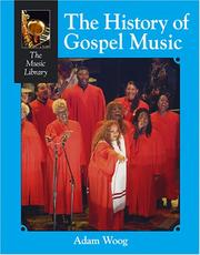 Cover of: The history of gospel music | Adam Woog