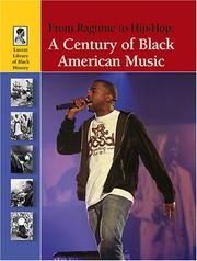 Cover of: From Ragtime to Hip-hop: A Century of Black American Music (Lucent Library of Black History)