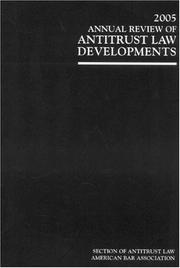 Cover of: 2005 Annual Review of Antitrust Law Developments