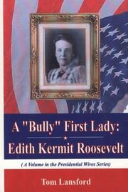 "Cover of: A ""Bully"" First Lady"