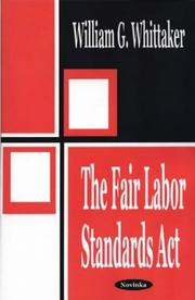 The Fair Labor Standards Act by William G. Whittaker