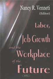 Cover of: Labor, Job Growth and the Workplace of the Future | Nancy R. Venneti