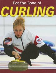 Cover of: Curling (For the Love of Sports) |