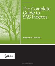 Cover of: The Complete Guide to SAS Indexes | Michael A. Raithel