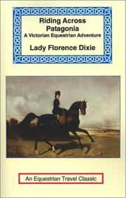 Riding Across Patagonia (Equestrian Travel Classics) by Florence Dixie, Julius Beerbohm