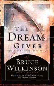 Cover of: The Dream Giver: Following Your God-Given Destiny
