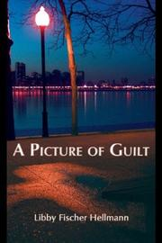 Cover of: A picture of guilt | Libby Fischer Hellmann