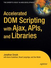 Cover of: Accelerated DOM Scripting with Ajax, APIs, and Libraries (Pro) | Jonathan Snook
