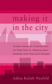 Cover of: Making it in the city | Adina Kalish Neufeld