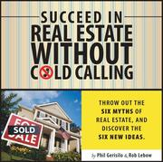 Cover of: Succeed in Real Estate Without Cold Calling | Phil Gerisilo